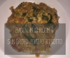 Bacon, Mushroom & Sun-dried tomato Risotto - Essential Living Mumma