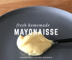 Best no fail whole egg mayonnaise LCHF friendly - Essential Living Mumma