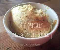 LCHF Friendly Cheesy Garlic Butter - Essential Living Mumma