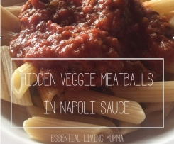 Hidden Veggie meatballs in napoli sauce - Essential Living Mumma
