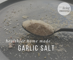 Healthier Home Made Garlic Salt