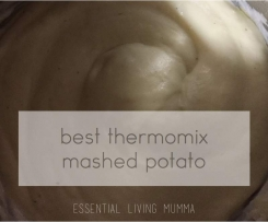 Best Thermomix Mashed Potato - Essential Living Mumma