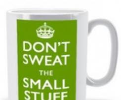 Don't Sweat The Small Stuff Tea